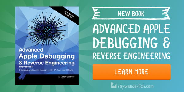 Advanced Apple Debugging & Reverse Engineering